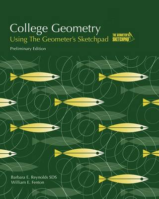 College Geometry: Using the Geometer's Sketchpad - Reynolds, Barbara E, and Fenton, William E