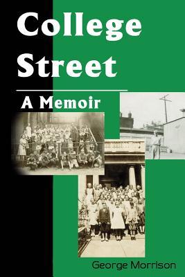 College Street: A Memoir - Morris, George