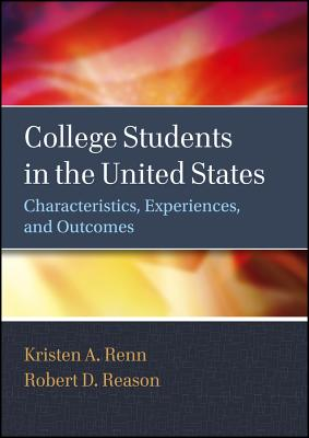 College Students in the United States: Characteristics, Experiences, and Outcomes - Renn, Kristen A