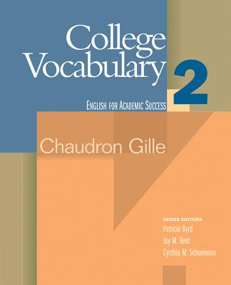 College Vocabulary 2: Houghton Mifflin English for Academic Success - Gille, Chaudron