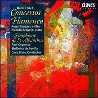 Collet: Concertos Flamenco - Regis Pasquier (violin); Ricardo Requejo (piano); Real Orquesta Sinfonica de Sevilla; Gary Brain (conductor)