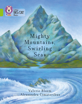 Collins Big Cat -- Mighty Mountains, Swirling Seas: Lime/Band 11 - Bloom, Valerie