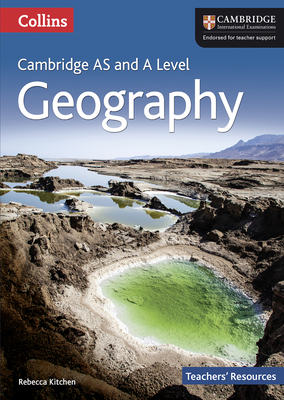 Collins Cambridge as and a Level - Geography Teachers' Resources - Kitchen, Rebecca