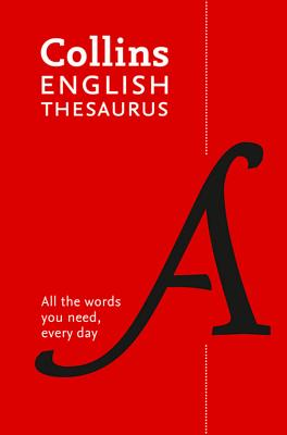 Collins English Thesaurus Paperback edition: 300,000 Synonyms and Antonyms for Everyday Use - Collins Dictionaries