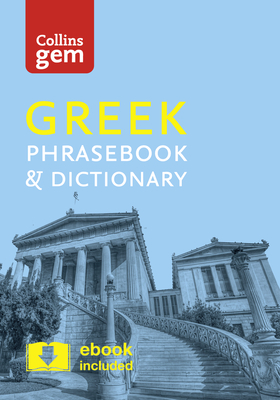Collins Greek Phrasebook and Dictionary Gem Edition: Essential Phrases and Words in a Mini, Travel-Sized Format - Collins Dictionaries