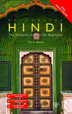 Colloquial Hindi: The Complete Course for Beginners - Bhatia, Tej K.
