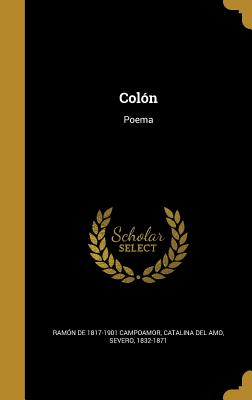 Colon: Poema (1853) - Campoamor, Ramon de