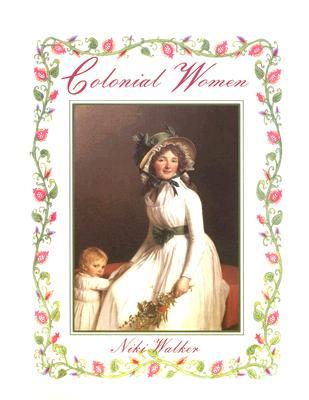 Colonial Women - Kalman, Bobbie, and Brady, Deanna, and Walker, Niki