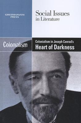 Colonialism in Joseph Conrad's Heart of Darkness - Johnson, Claudia Durst (Editor)