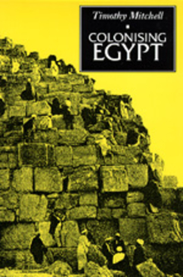 Colonising Egypt: With a New Preface - Mitchell, Timothy