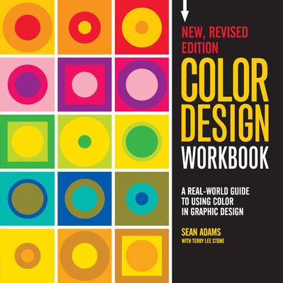 Color Design Workbook: New, Revised Edition: A Real World Guide to Using Color in Graphic Design - Adams, Sean