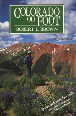 Colorado on Foot - Brown, Robert L