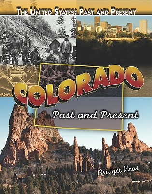 Colorado: Past and Present - Heos, Bridget