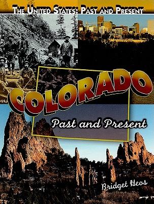 Colorado: Past and Present - Heos, Bridget