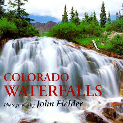 Colorado Waterfalls - Fielder, John (Photographer)