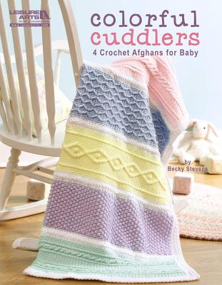 Colorful Cuddlers (Leisure Arts #4813) - Becky Stevens