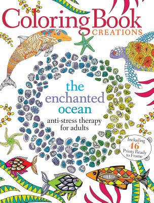 Coloring Book Creations: Enchanted Oceans: Anti-Stress Therapy for Adults - Media Lab Books