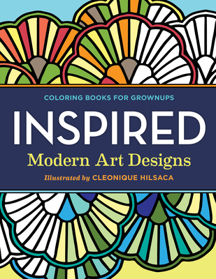 Coloring Books for Grownups: Inspired: Modern Art Designs -
