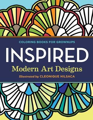 Coloring Books for Grownups: Inspired: Modern Art Designs -