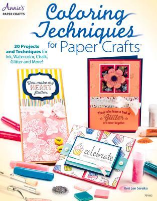 Coloring Techniques for Paper Crafts - Sereika, Keri Lee