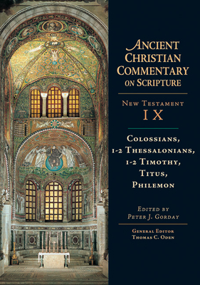 Colossians, 1-2, Thessalonians, 1-2, Timothy, Titus, Philemon - Gorday, Peter J (Editor)