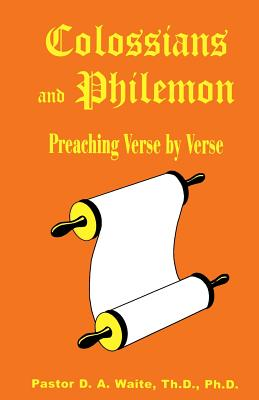 Colossians and Philemon: Preaching Verse by Verse - Waite, D