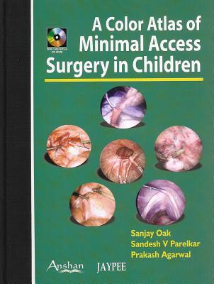 Colour Atlas of Minimal Access Surgery in Children - Oak, Sanjay