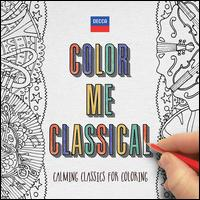 Colour Me Classical - Albrecht Mayer (oboe); Albrecht Mayer (oboe d'amore); Alexei Grynyuk (piano); Ciaran McCabe (violin);...