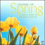 Colours of Spring: Classical Music to Brighten Your Day