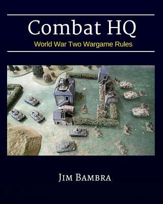 Combat HQ: World War Two Wargame Rules - Bambra, Jim
