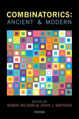 Combinatorics: Ancient & Modern - Wilson, Robin (Editor), and Watkins, John J. (Editor)