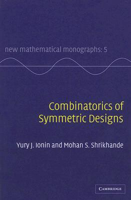 Combinatorics of Symmetric Designs - Ionin, Yury J