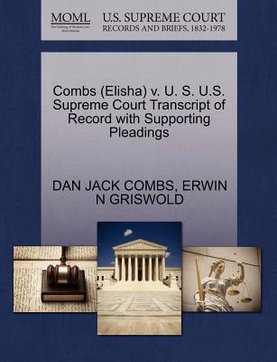 Combs (Elisha) V. U. S. U.S. Supreme Court Transcript of Record with Supporting Pleadings - Combs, Dan Jack, and Griswold, Erwin N