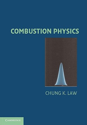 Combustion Physics - Law, Chung K