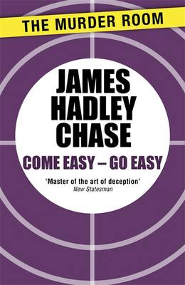 Come Easy, Go Easy - Chase, James Hadley