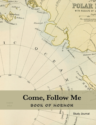 "Come, Follow Me Book of Mormon Study Journal: Inspirational Study Journal For Teenagers, Tweens, Adults, Older Kids, Men or Women; 110 Large Size 8.5 x11"" Pages Dot Grid Layout - Bountiful, Joy"