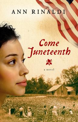 Come Juneteenth - Rinaldi, Ann