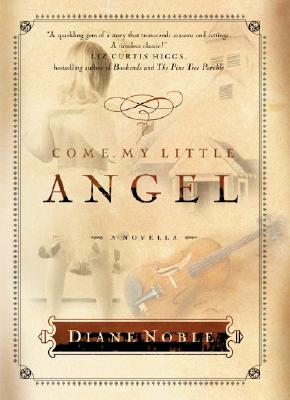 Come, My Little Angel - Noble, Diane
