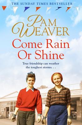 Come Rain or Shine - Weaver, Pam