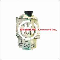 Come & See - Manbreak