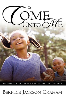 Come Unto Me - Graham, Bernice Jackson