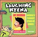Comedy's Bad Boy, Vol. 1: The Laughing Hyena Tapes