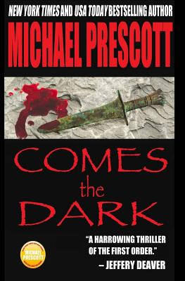 Comes the Dark - Prescott, Michael