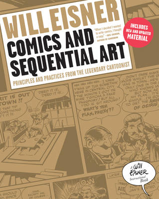 Comics and Sequential Art: Principles and Practices from the Legendary Cartoonist - Eisner, Will
