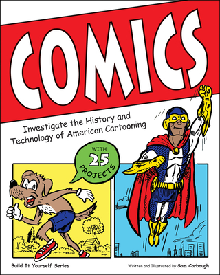 Comics: Investigate the History and Technology of American Cartooning -