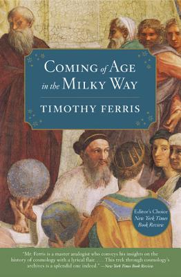 Coming of Age in the Milky Way - Ferris, Timothy