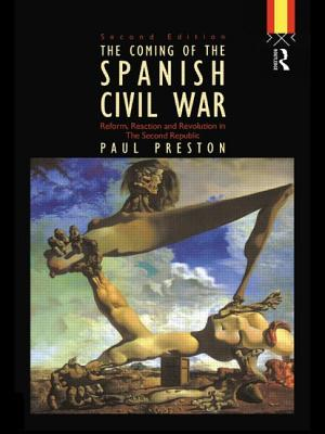 Coming of the Spanish Civil War - Preston, Paul