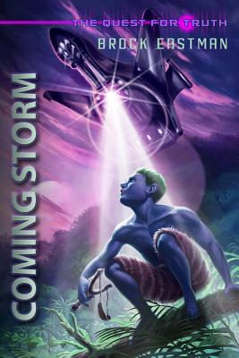 Coming Storm The Quest for Truth: An Obbin Adventure - Eastman, Brock