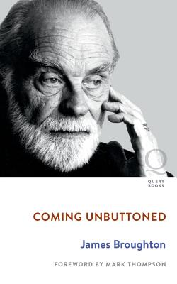 Coming Unbuttoned - Broughton, James, and Thompson, Mark (Foreword by)