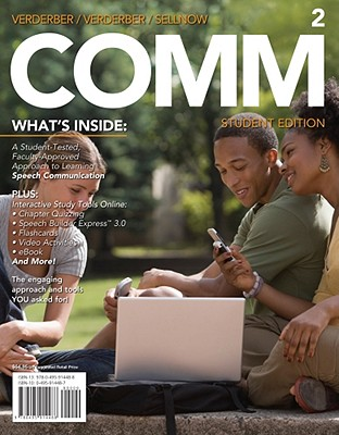 Comm 2 (with Coursemate, Interactive Video Activities, Speechbuilder Express, Infotrac 1-Semester Printed Access Card) - Verderber, Rudolph F, and Verderber, Kathleen S, and Sellnow, Deanna D, Dr.
